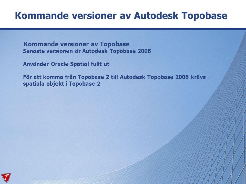 Kommande versioner av Autodesk Topobase