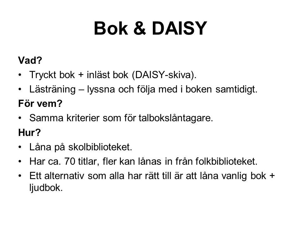 Bok & DAISY Vad Tryckt bok + inläst bok (DAISY-skiva).