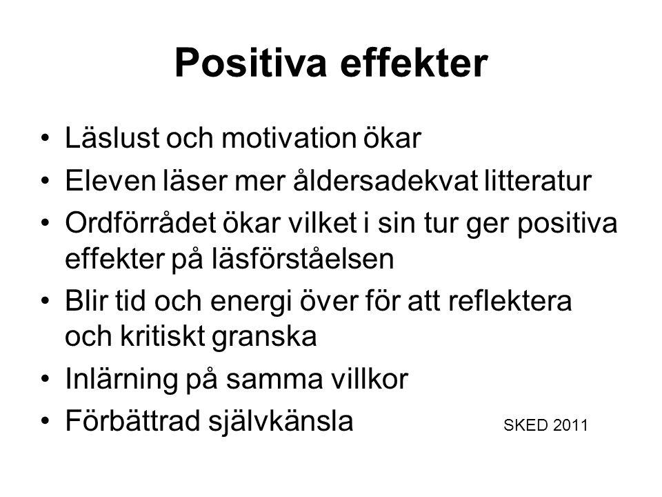 Positiva effekter Läslust och motivation ökar