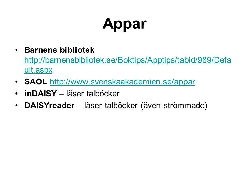 Appar Barnens bibliotek http://barnensbibliotek.se/Boktips/Apptips/tabid/989/Default.aspx. SAOL http://www.svenskaakademien.se/appar.