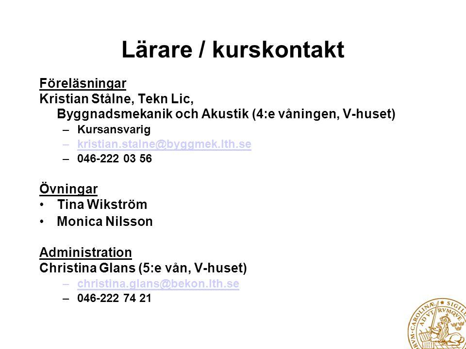 Lärare / kurskontakt Föreläsningar Kristian Stålne, Tekn Lic,