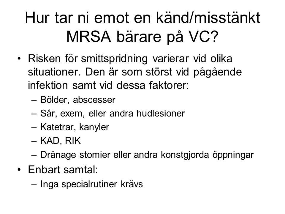 Hur tar ni emot en känd/misstänkt MRSA bärare på VC