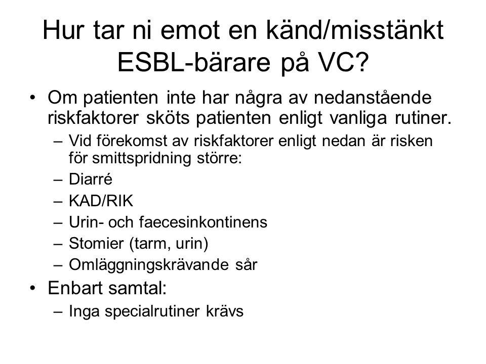 Hur tar ni emot en känd/misstänkt ESBL-bärare på VC