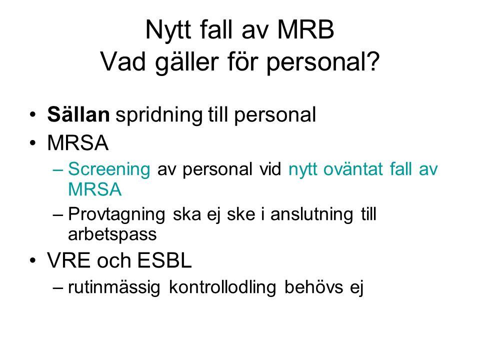 Nytt fall av MRB Vad gäller för personal
