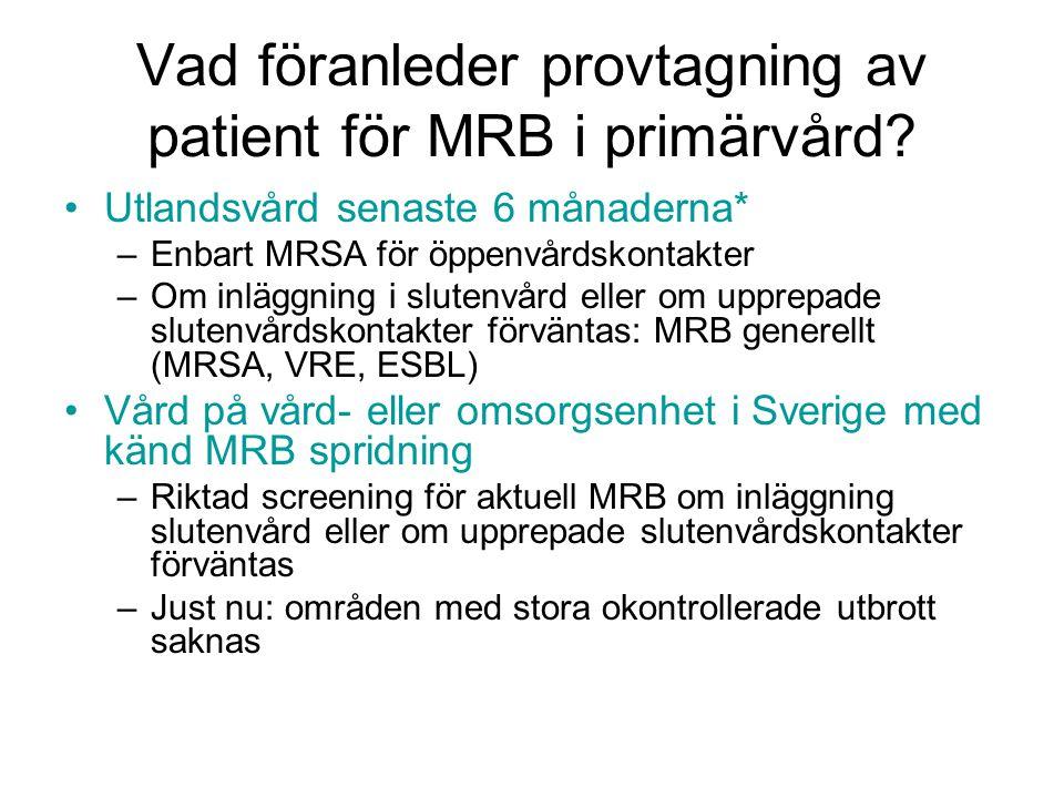 Vad föranleder provtagning av patient för MRB i primärvård