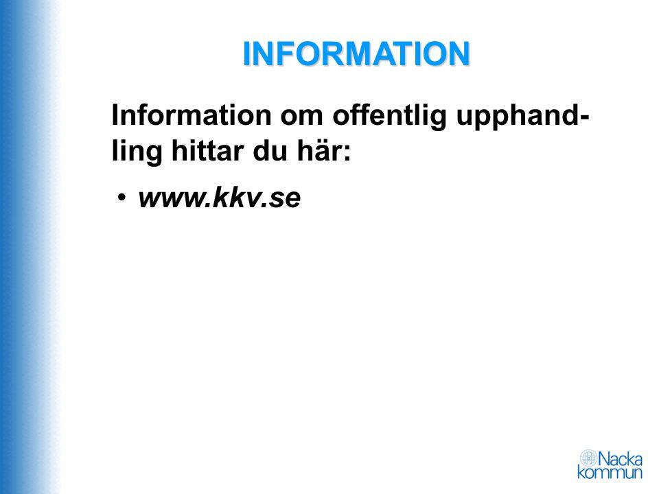 INFORMATION Information om offentlig upphand-ling hittar du här: