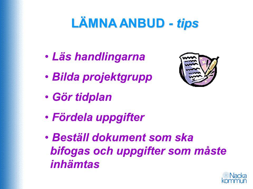 LÄMNA ANBUD - tips Läs handlingarna Bilda projektgrupp Gör tidplan