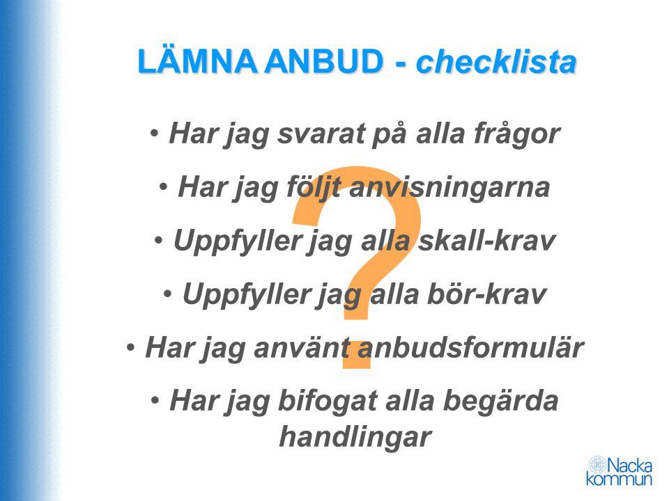 LÄMNA ANBUD - checklista Har jag svarat på alla frågor