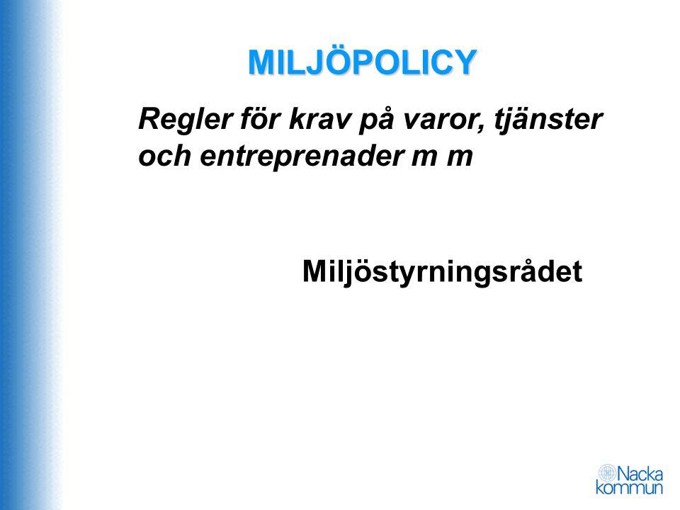 MILJÖPOLICY Regler för krav på varor, tjänster och entreprenader m m