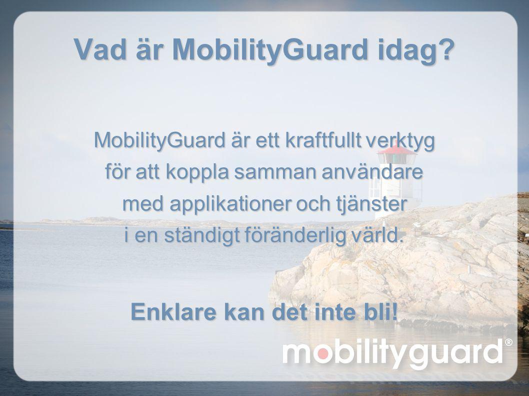 Vad är MobilityGuard idag