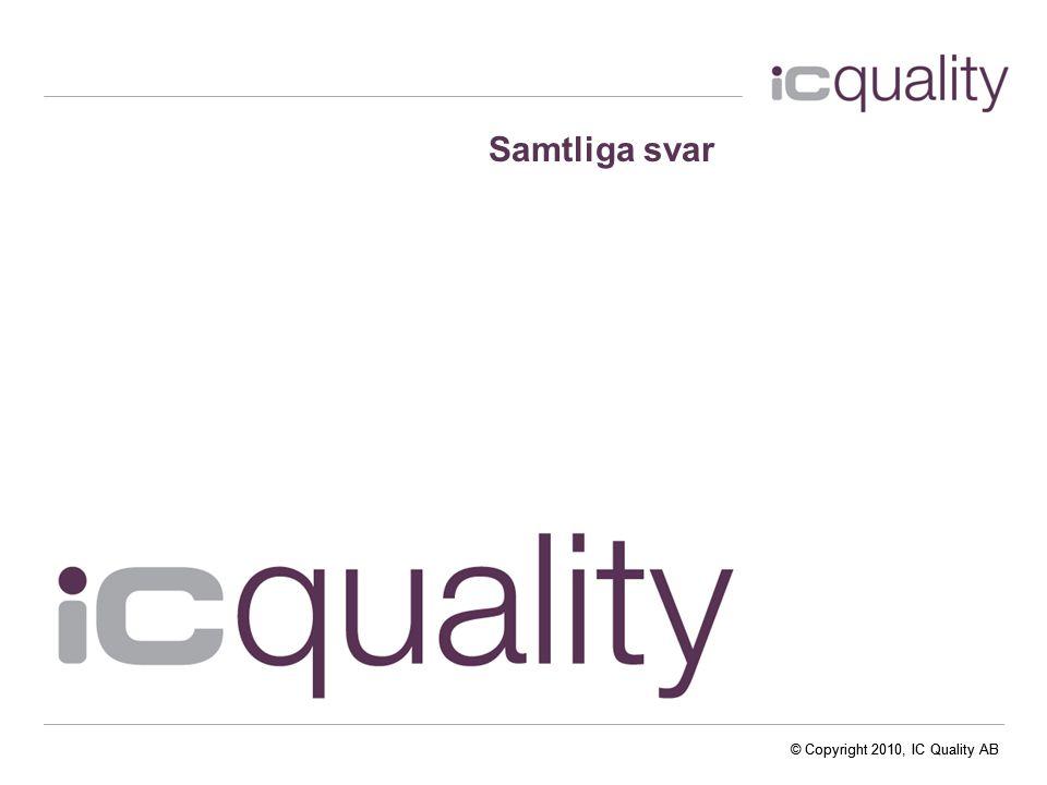 Samtliga svar © Copyright 2010, IC Quality AB