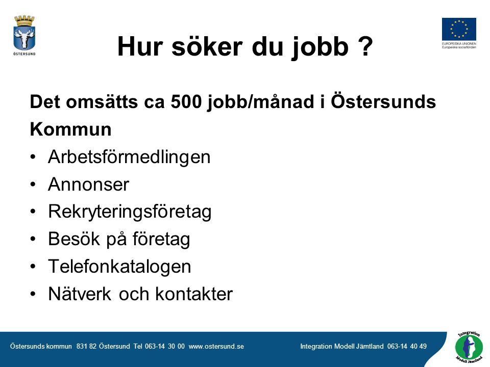 Hur söker du jobb Det omsätts ca 500 jobb/månad i Östersunds Kommun