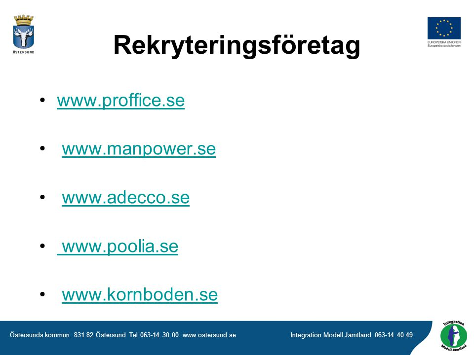 Rekryteringsföretag www.proffice.se www.manpower.se www.adecco.se
