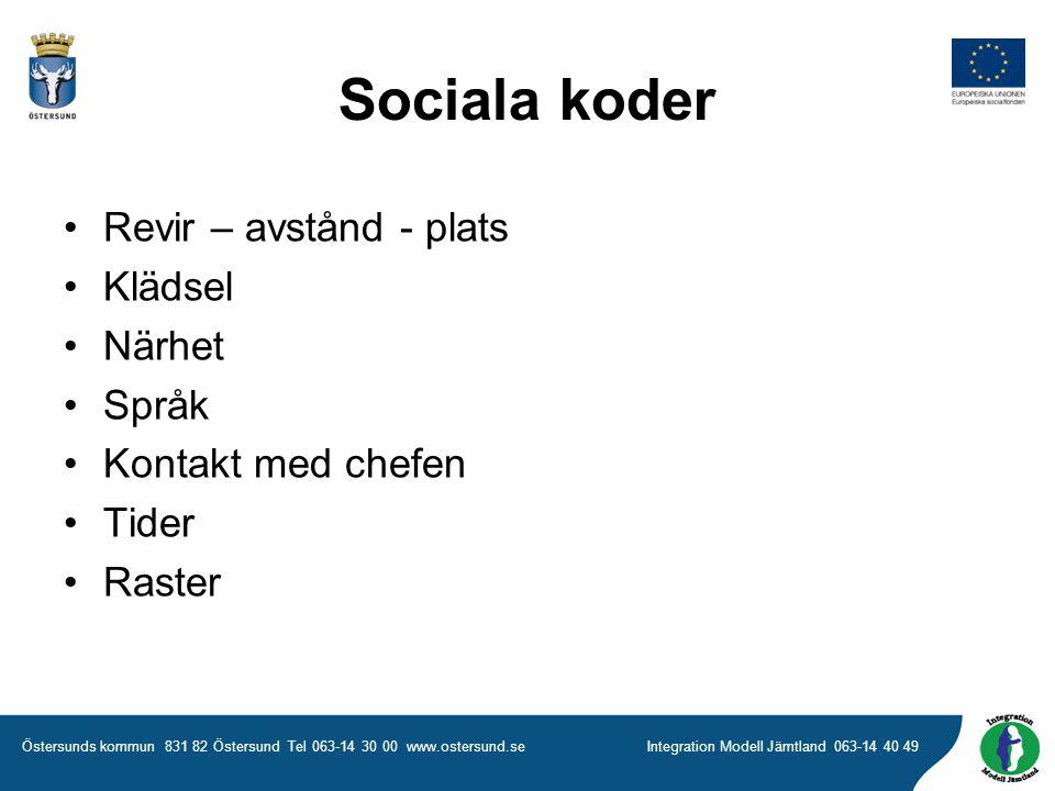 Sociala koder Revir – avstånd - plats Klädsel Närhet Språk
