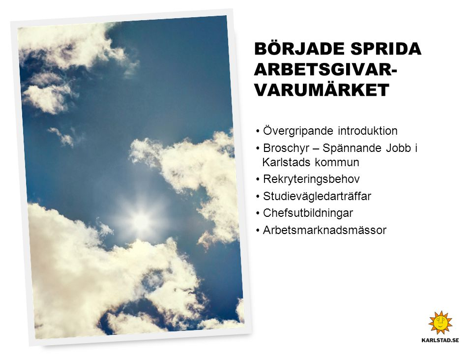 BÖRJADE SPRIDA ARBETSGIVAR-VARUMÄRKET