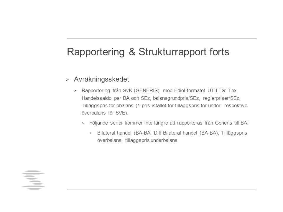 Rapportering & Strukturrapport forts
