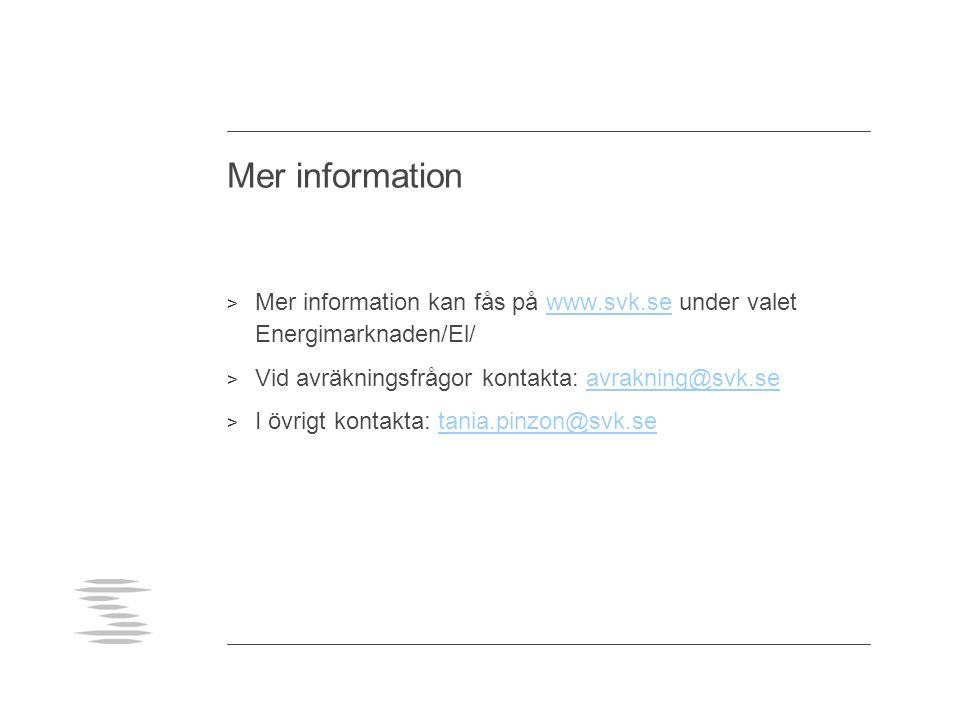 Mer information Mer information kan fås på www.svk.se under valet Energimarknaden/El/ Vid avräkningsfrågor kontakta: avrakning@svk.se.