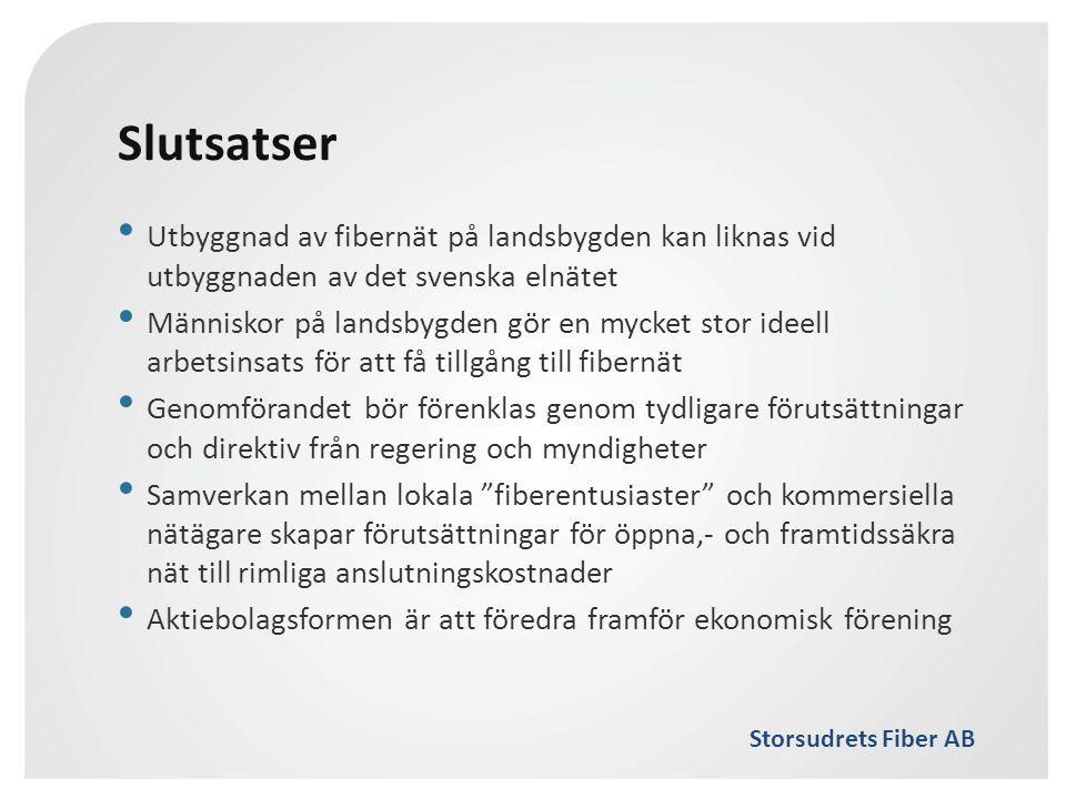 Slutsatser Utbyggnad av fibernät på landsbygden kan liknas vid utbyggnaden av det svenska elnätet.