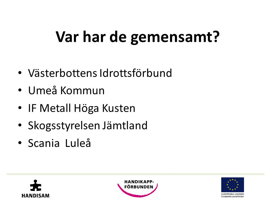 Var har de gemensamt Västerbottens Idrottsförbund Umeå Kommun