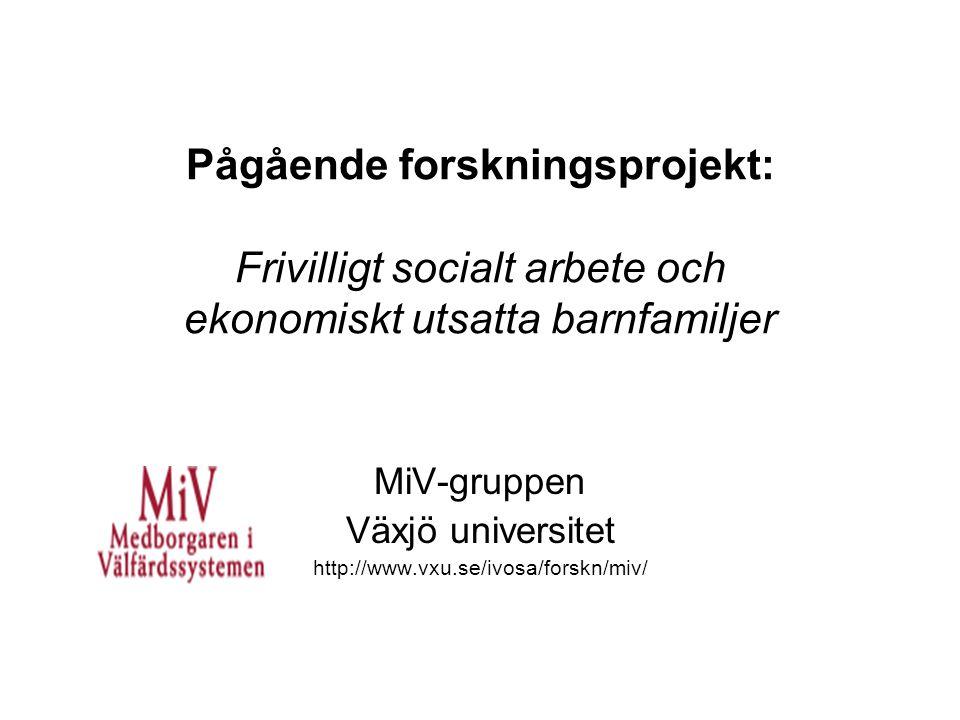 MiV-gruppen Växjö universitet http://www.vxu.se/ivosa/forskn/miv/