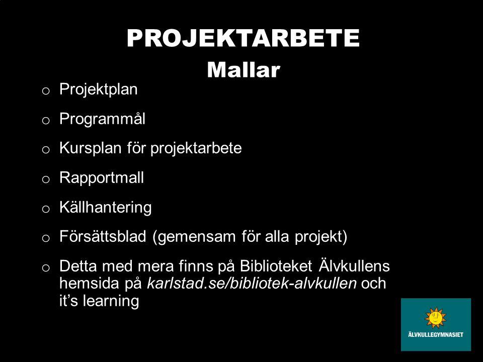 PROJEKTARBETE Mallar Projektplan Programmål Kursplan för projektarbete