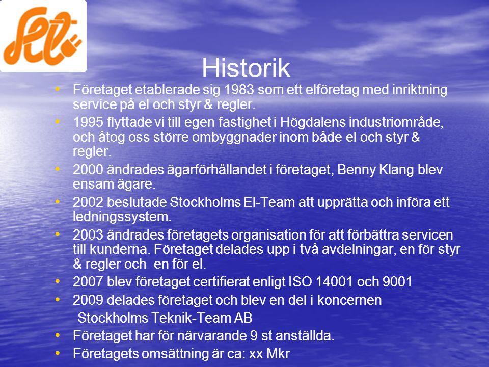 Historik Företaget etablerade sig 1983 som ett elföretag med inriktning service på el och styr & regler.