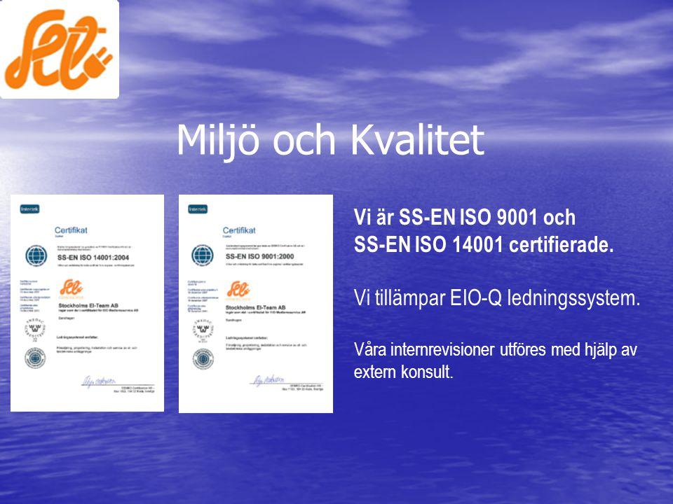Miljö och Kvalitet Vi är SS-EN ISO 9001 och