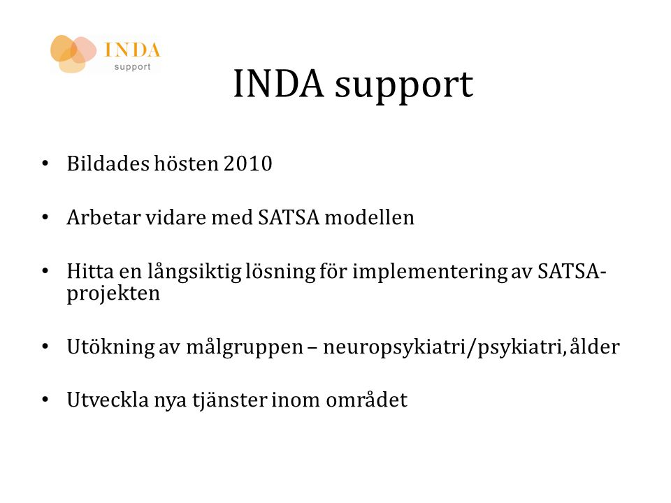 INDA support Bildades hösten 2010 Arbetar vidare med SATSA modellen