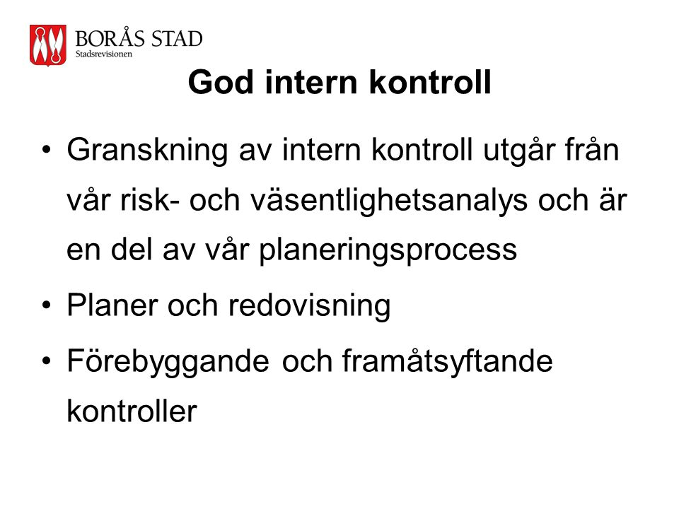 Stadsrevisionen God intern kontroll.