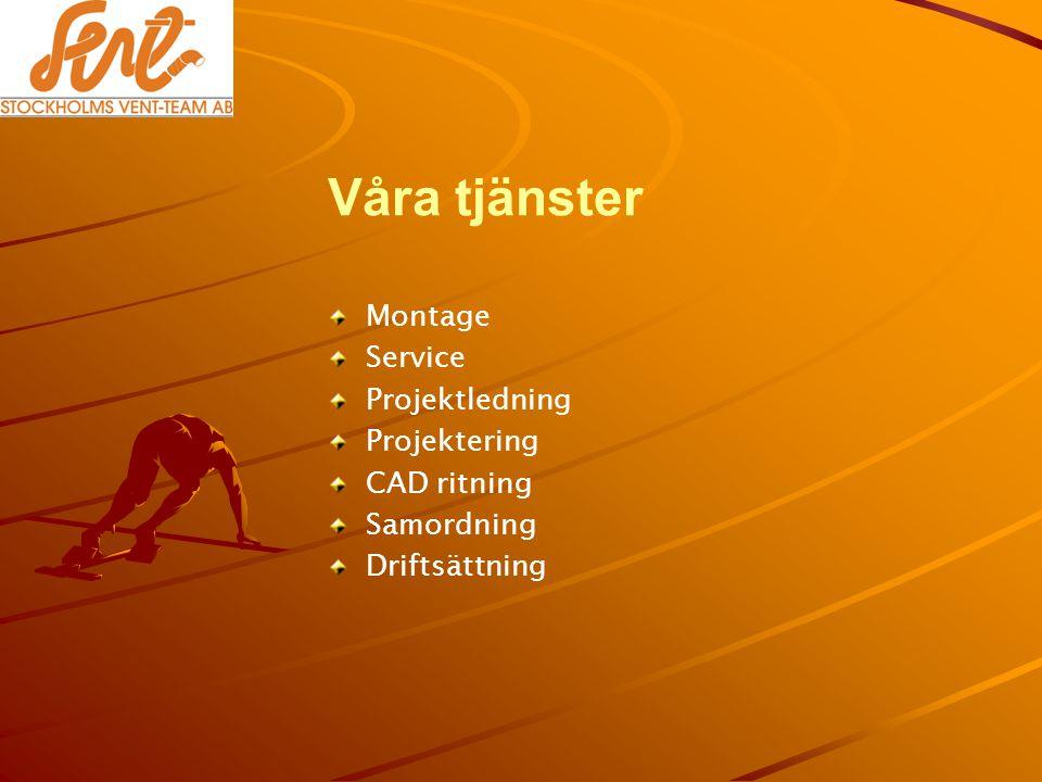 Våra tjänster Montage Service Projektledning Projektering CAD ritning