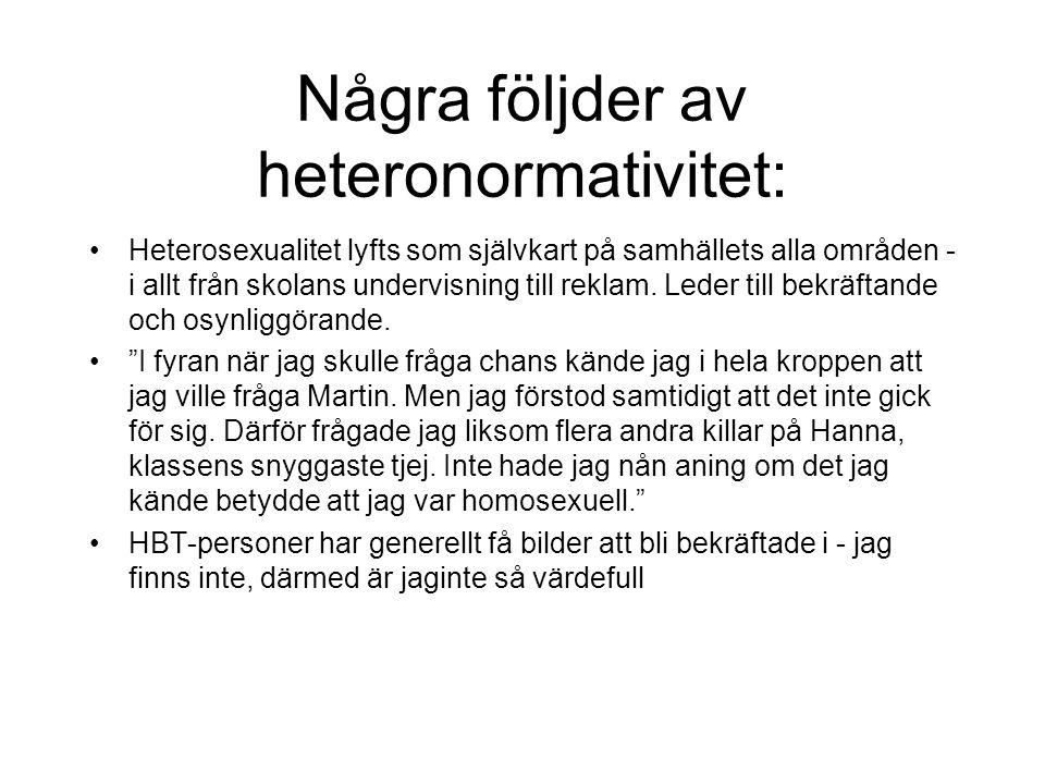 Några följder av heteronormativitet: