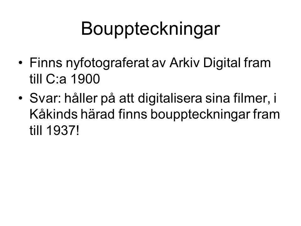 Bouppteckningar Finns nyfotograferat av Arkiv Digital fram till C:a 1900.