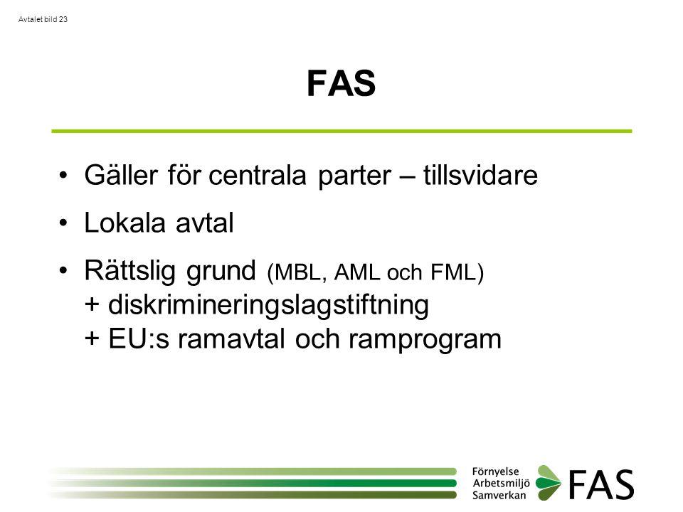 FAS Gäller för centrala parter – tillsvidare Lokala avtal