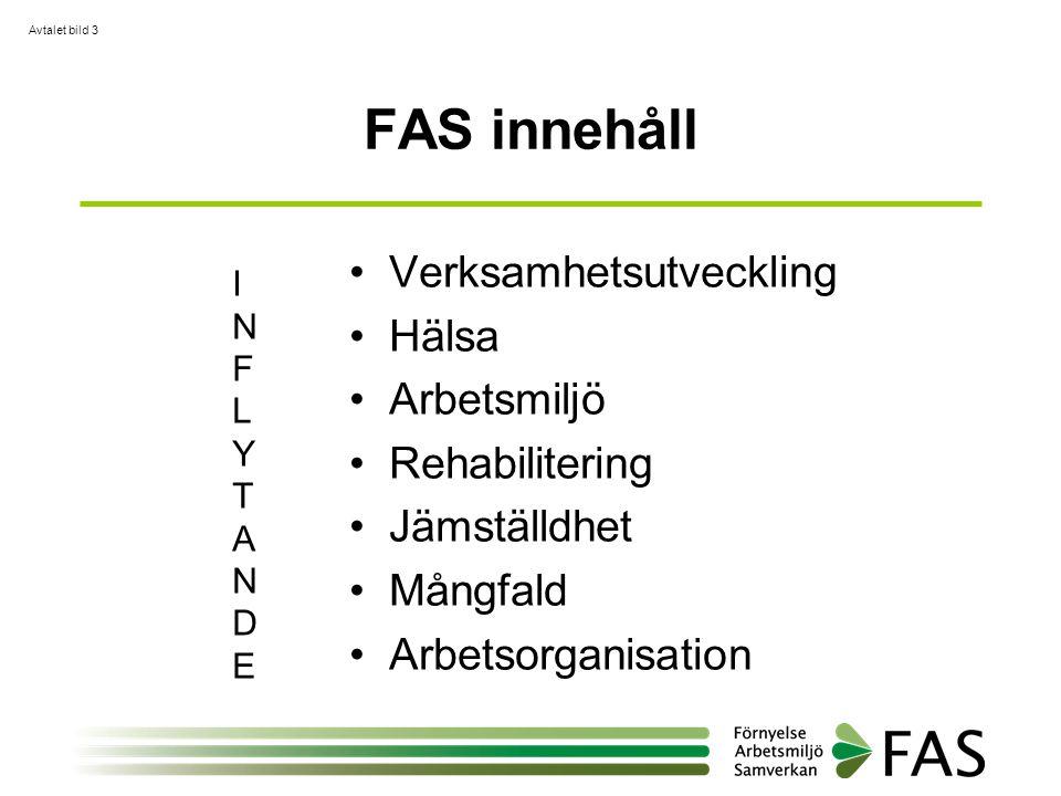 FAS innehåll Verksamhetsutveckling Hälsa Arbetsmiljö Rehabilitering