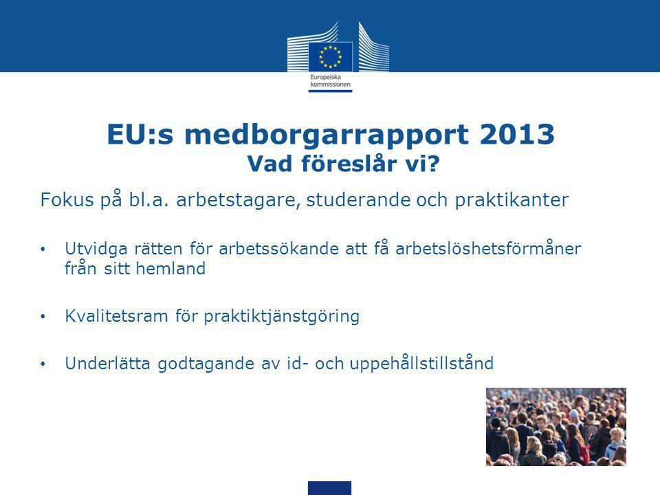 EU:s medborgarrapport 2013 Vad föreslår vi