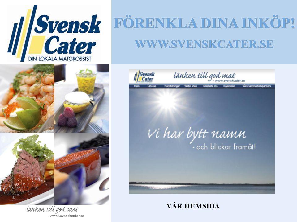 FÖRENKLA DINA INKÖP! WWW.SVENSKCATER.SE VÅR HEMSIDA