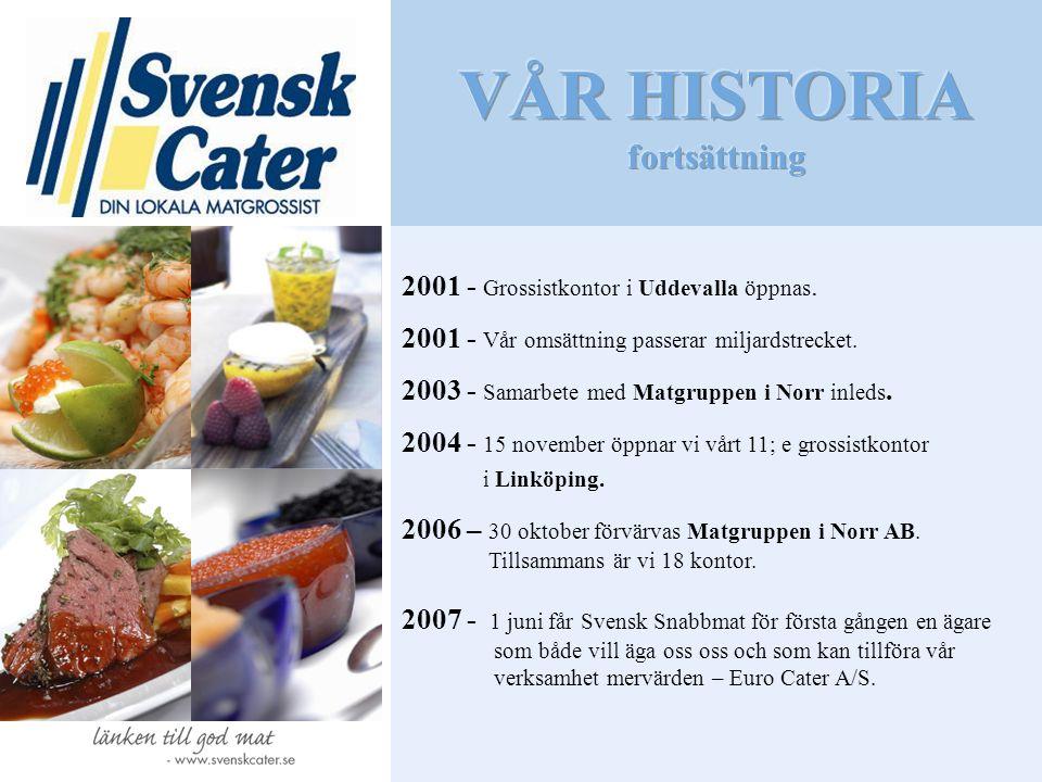 VÅR HISTORIA fortsättning 2001 - Grossistkontor i Uddevalla öppnas.