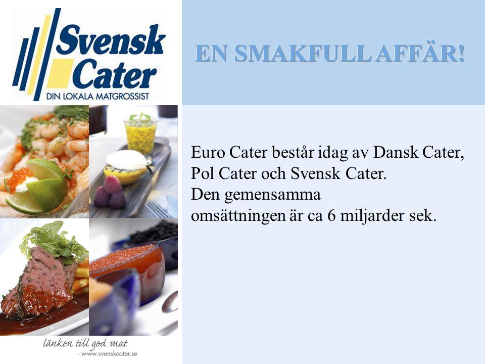 EN SMAKFULL AFFÄR! Euro Cater består idag av Dansk Cater,