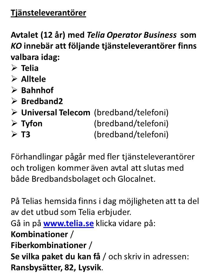 Tjänsteleverantörer Avtalet (12 år) med Telia Operator Business som KO innebär att följande tjänsteleverantörer finns valbara idag: