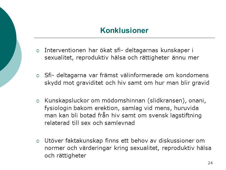 Konklusioner Interventionen har ökat sfi- deltagarnas kunskaper i sexualitet, reproduktiv hälsa och rättigheter ännu mer.
