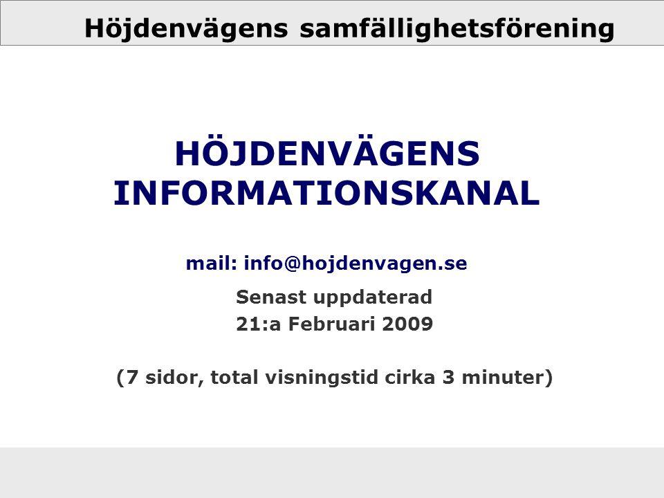 HÖJDENVÄGENS INFORMATIONSKANAL mail: info@hojdenvagen.se