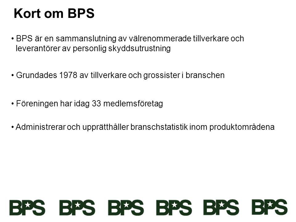 Kort om BPS BPS är en sammanslutning av välrenommerade tillverkare och leverantörer av personlig skyddsutrustning.