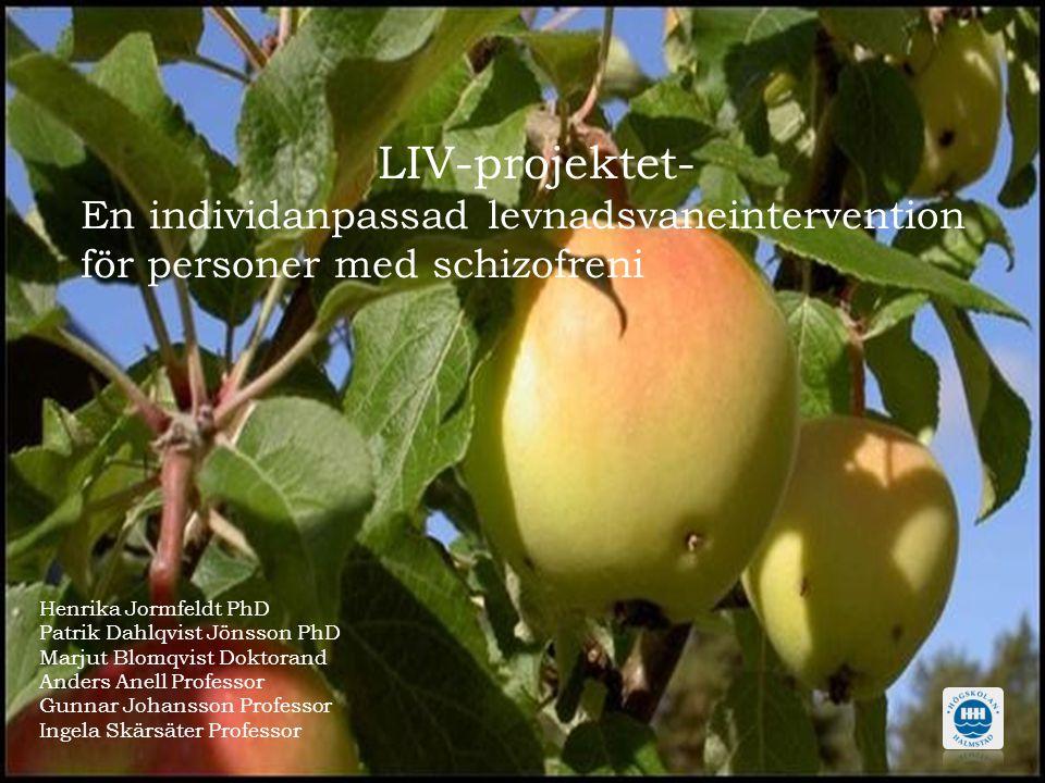 LIV-projektet- En individanpassad levnadsvaneintervention för personer med schizofreni. Henrika Jormfeldt.