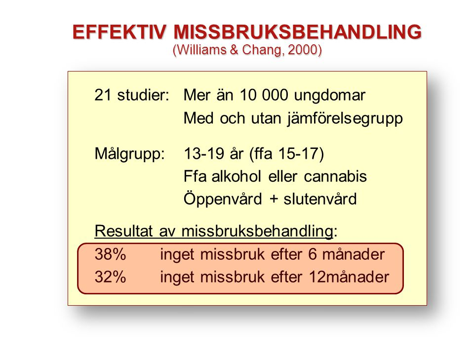 EFFEKTIV MISSBRUKSBEHANDLING (Williams & Chang, 2000)