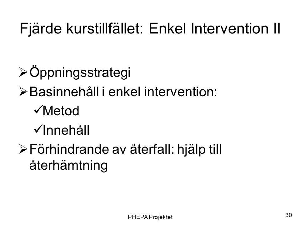 Fjärde kurstillfället: Enkel Intervention II