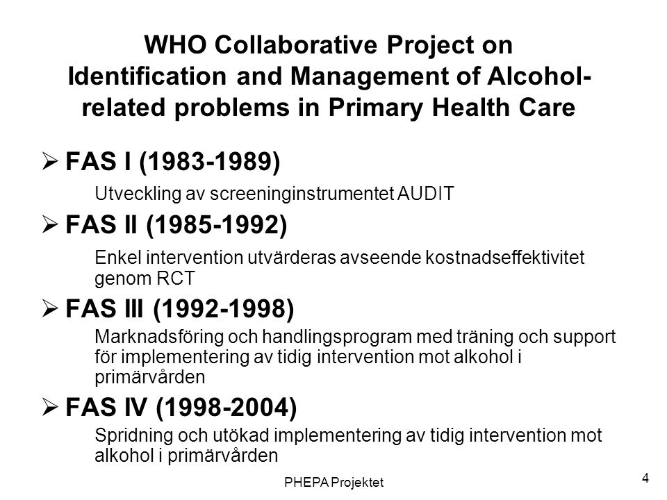 WHO Collaborative Project on Identification and Management of Alcohol-related problems in Primary Health Care