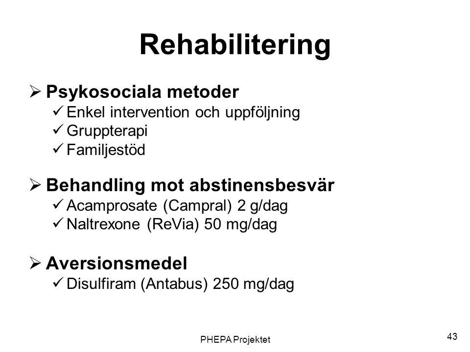 Rehabilitering Psykosociala metoder Behandling mot abstinensbesvär