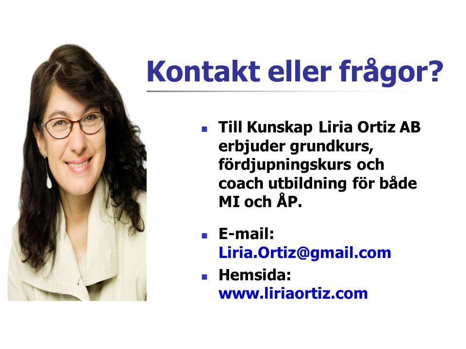 Kontakt eller frågor Till Kunskap Liria Ortiz AB erbjuder grundkurs, fördjupningskurs och coach utbildning för både MI och ÅP.