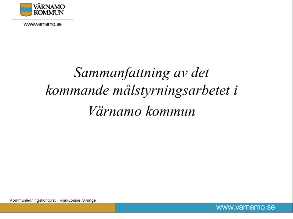 Sammanfattning av det kommande målstyrningsarbetet i Värnamo kommun