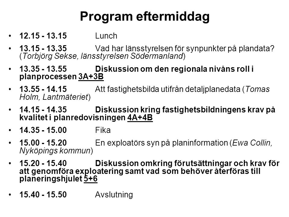 Program eftermiddag 12.15 - 13.15 Lunch